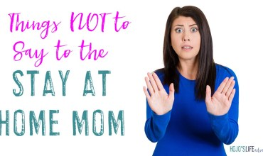 7 Things Not to Say to Stay at Home Moms