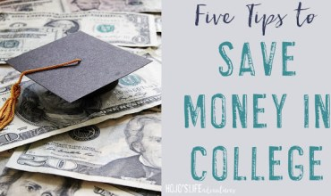 What I Wish I Knew Then: Five Tips to Save Money in College