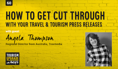 Getting cut through with your travel & tourism press release