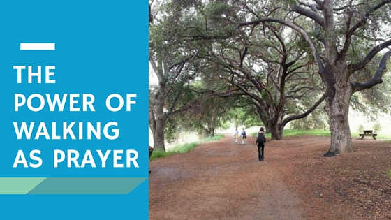 The Power of Walking as Prayer