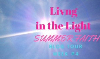 Living in the Light – Summer Blog Tour Week #4