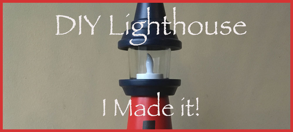 DIY Lighthouse - I Made It