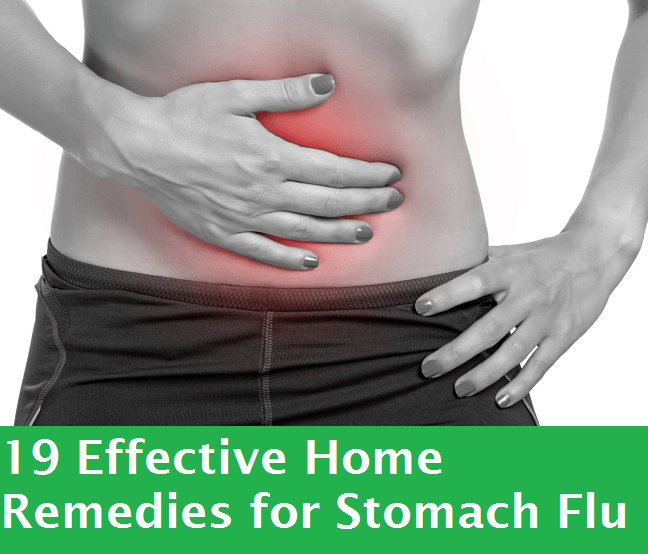 Stomach Flu - 19 Working Home Remedies for Fast Treatment