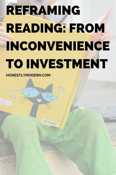Reframing Reading: From Inconvenience to Investment