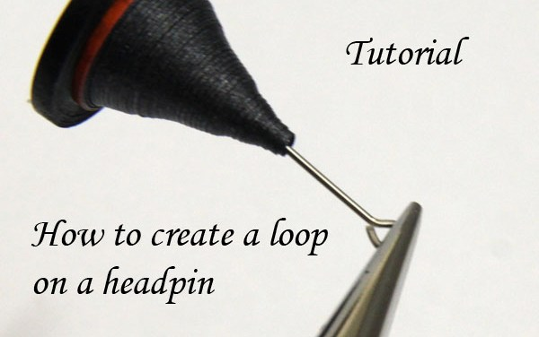 How to Make a Loop at the Top of a Headpin for Earrings – Step by Step Tutorial