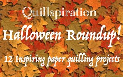 Quillspiration – A Roundup of 12 Halloween Paper Quilling Designs – Some With Tutorials!