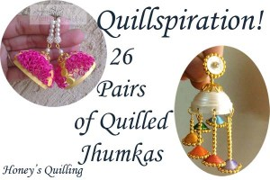 A roundup of jhumka earrings inspiration - Honey's Quilling