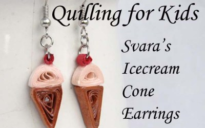 Quilling for Kids – Svara's Paper Quilling Icecream Cone Earrings