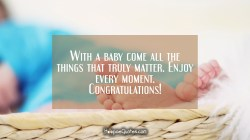 Stylish With A Baby Comes All Things That Truly Enjoy Every Congratulations New Baby Girl Religious Congratulations New Baby Girl Message