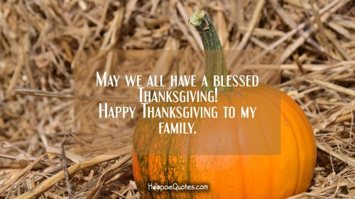 Flossy Everyone On Facebook May We All Have A Blessed Happy Thanksgiving To My Thanksgiving Messages Hoopoequotes Happy Thanksgiving Wishes