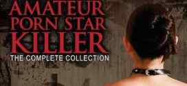 Cinema Epoch Releases The Amateur Porn Star Killer Trilogy Box Set – 10 Year Anniversary