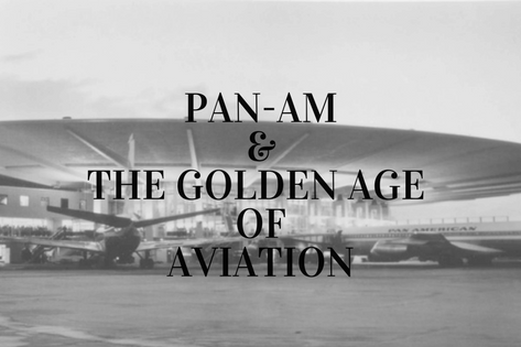 Pan-Am: The Golden Age of Aviation