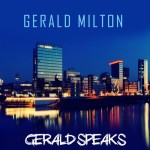 gerald-milton_gerald-speaks