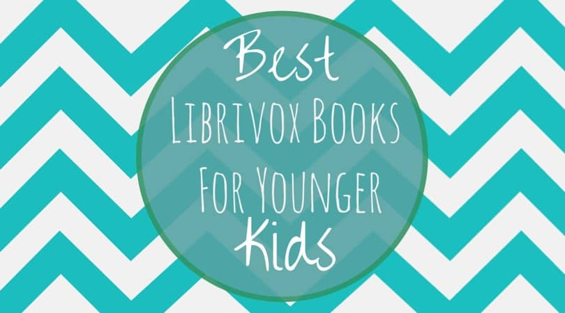 Best Librivox Books for Younger Kids