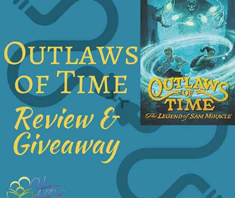 Outlaws of Time: The Legend of Sam Miracle Review and Giveaway