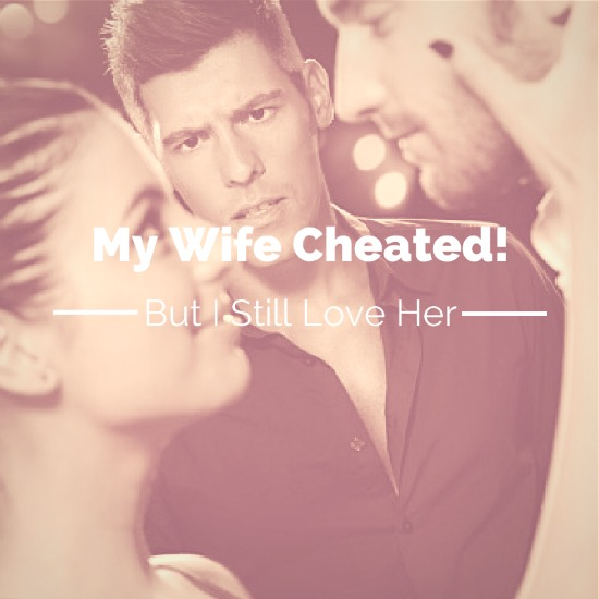 my wife cheated on me