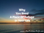 Every one needs a place in their life of refuge. Discussing the importance of having a space of refuge.
