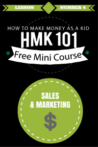 Sales & Marketing for Kids: How To Get People To Buy From You