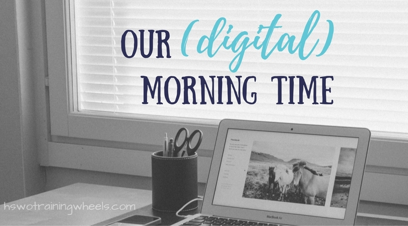 Our (Digital) Morning Time