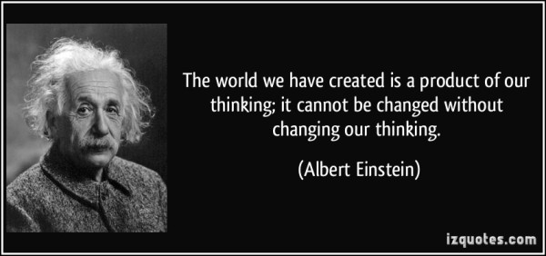 quote-the-world-we-have-created-is-a-product-of-our-thinking-it-cannot-be-changed-without-changing-our-albert-einstein-301799