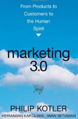Marketing 3.0 - From Products to Customers to the Human Spirit - by Philip Kotler
