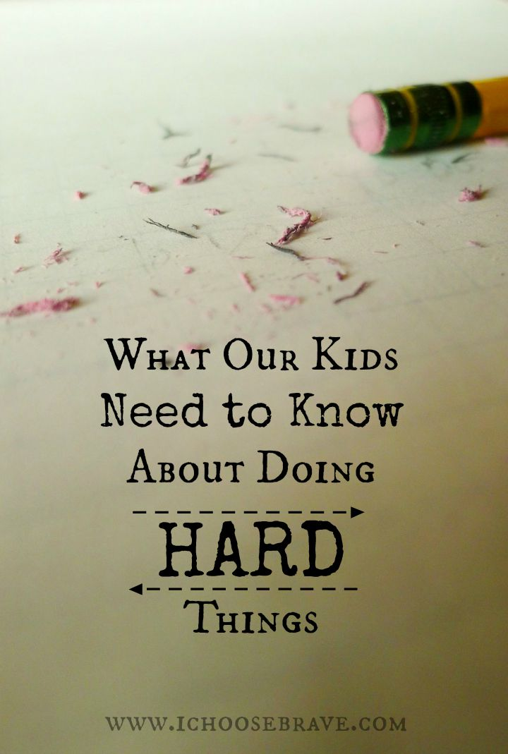 Three things are kids really need to know about doing hard things. Let's not avoid teaching our kids these invaluable lessons.