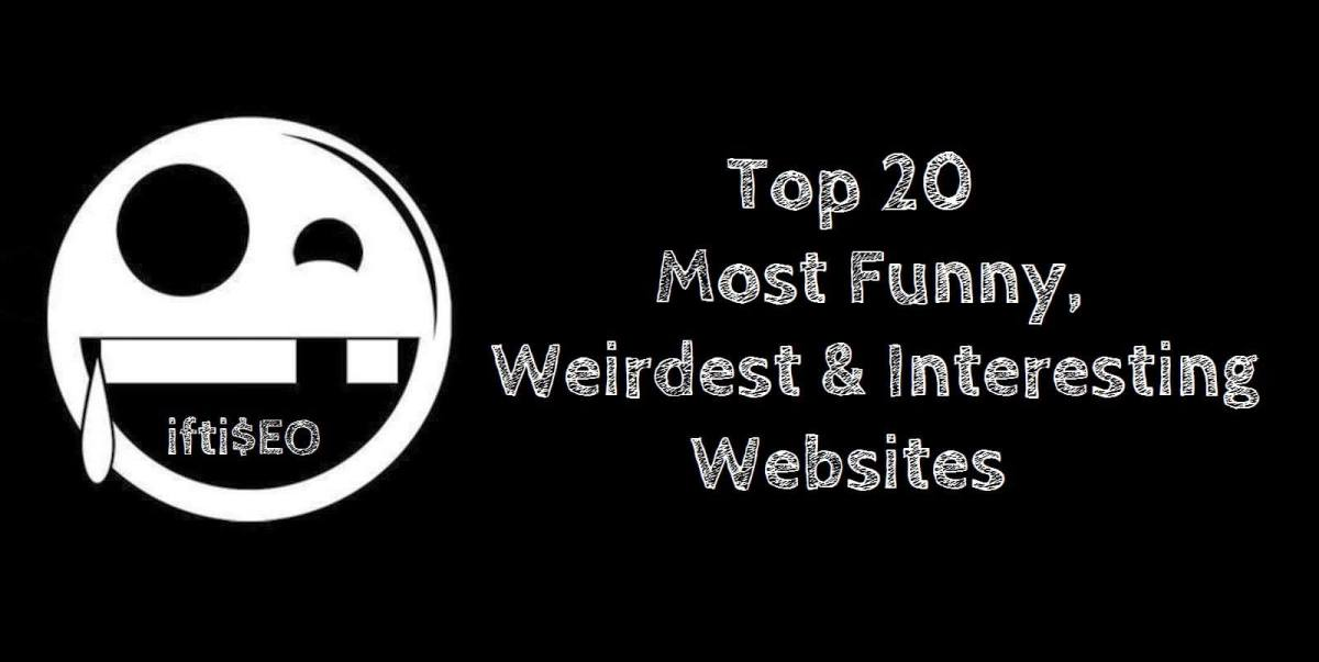 Top 20 Most Funny, Weirdest And Interesting Websites