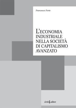 L'economia industriale nella società di capitalismo avanzato