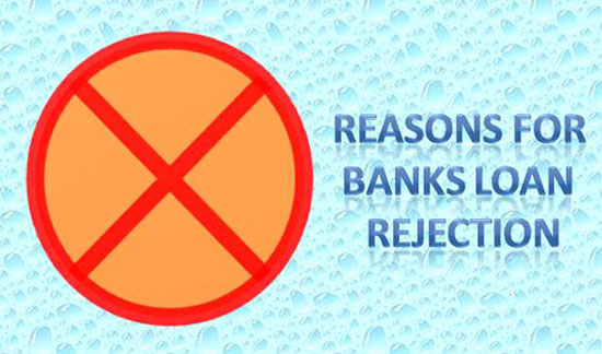 Reasons for banks loan rejection