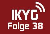 ikyg-podcast-folge-38