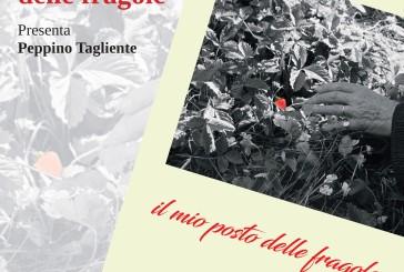 """""""Il mio posto delle fragole"""" di Gianfranco Bonacci, oggi la presentazione"""