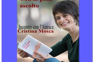 """""""Con la pelle ascolto"""" di Cristina Mosca, domani la presentazione"""