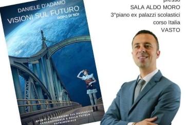 """""""Visioni sul futuro"""", oggi la presentazione del nuovo libro di Daniele D'Adamo"""