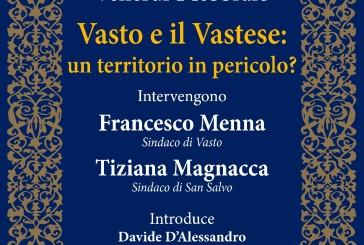 """""""Vasto e il Vastese: un territorio in pericolo?"""""""
