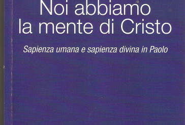 """""""Noi abbiamo la mente di Cristo–Sapienza umana e sapienza divina in Paolo"""", di Giancarlo Corvino"""