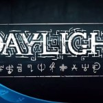 Daylight si mostra in due nuovi video