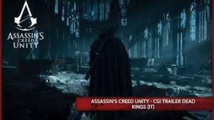 Assassin's Creed Unity, trailer in computer grafica per Dead Kings