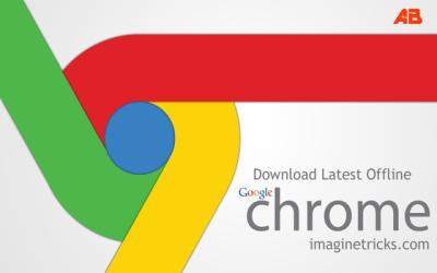 Free download Google chrome offline installer latest Setup