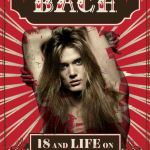 "Autobiografia de Sebastian Bach: ""18 And Life On Skid Row"""