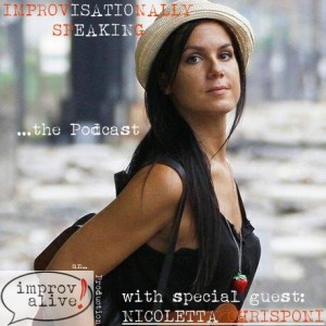 Improvisationally Speaking Episode 2 - Nicky Crisponi