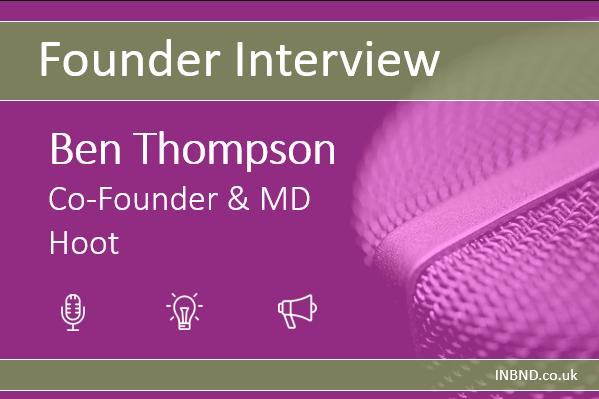 Founder Interview - Ben Thompson Hoot