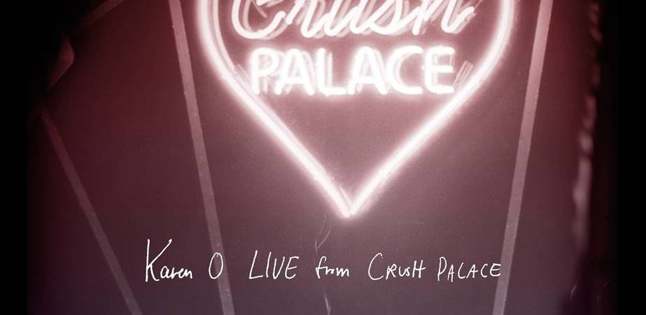 Karen O - Live from Crush Palace