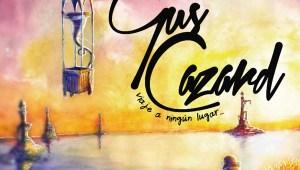 Gus Cazard - Viaje a ningun lugar