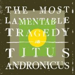 Titus Andronicus - The Most Lamentable Tragedy