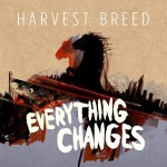 Harvest Breed - Everything Changes