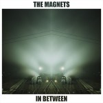 The Magnets - In Between
