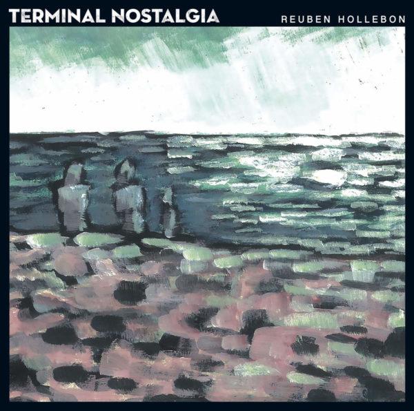 Reuben Hollebon - Terminal Nostalgia