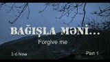 Forgive Me – Episode 1 (EngSub)   Azeri Language Film