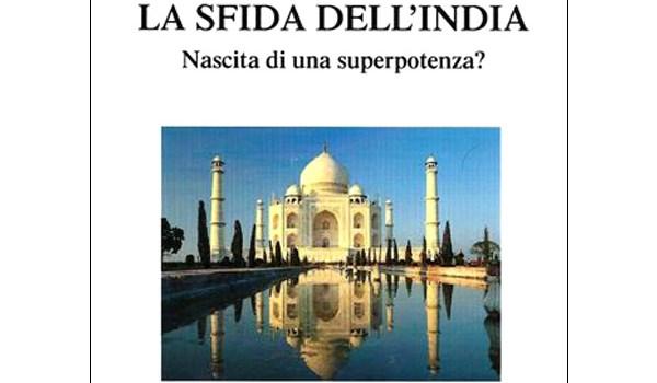 """Un libro…per le feste:""""La sfida dell'India. Nascita di una superpotenza?"""" di Vincenzo Mungo."""