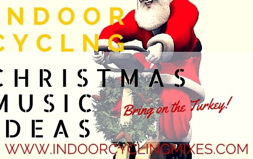 Indoor Cycling and Spin Class Christmas Music Ideas